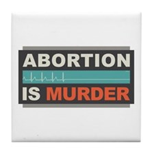 Abortion Is Murder Tile Coaster