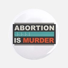 "Abortion Is Murder 3.5"" Button"