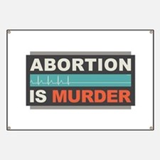 Abortion Is Murder Banner
