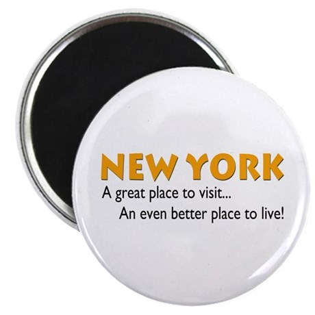 "New York...great place to live 2.25"" Magnet (100 p"