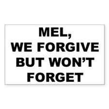 We won't forget Mel Rectangle Decal
