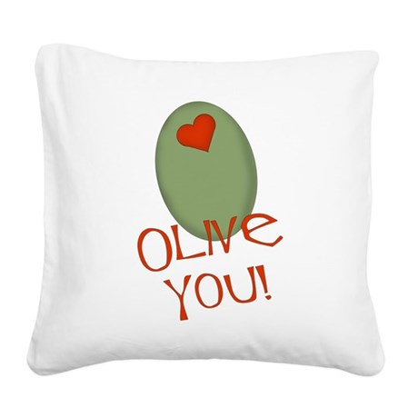 olive you.png Square Canvas Pillow