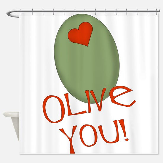 olive you.png Shower Curtain