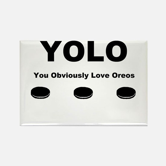 You Obviously Love Oreos Rectangle Magnet