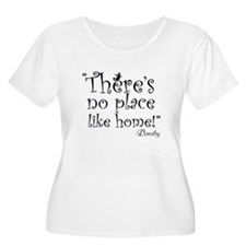Theres no place like home! T-Shirt
