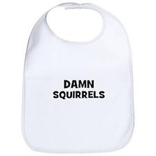 Damn Squirrels Bib