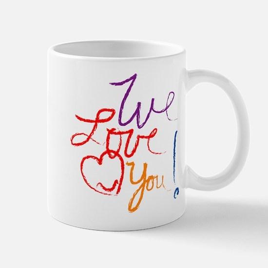 We Love You Mug