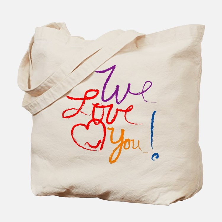 We Love You Tote Bag