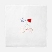 We Love you Dad Queen Duvet