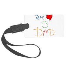 We Love you Dad Luggage Tag