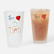 We Love you Dad Drinking Glass