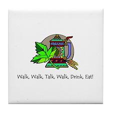 Walk, Talk, Drink, Eat Tile Coaster