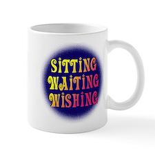 Sitting Waiting Wishing Mug