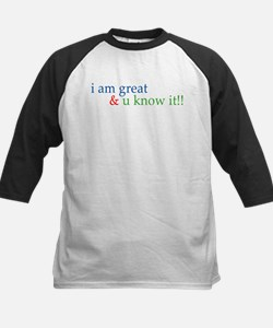 i am great and you know it Tee