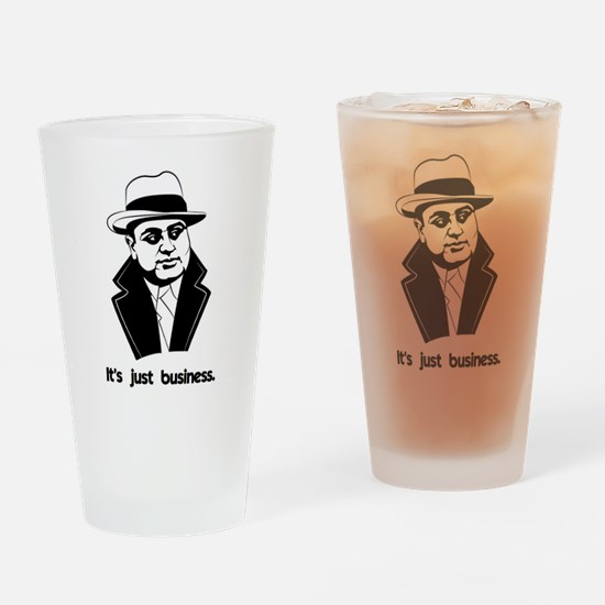 Its just business Drinking Glass