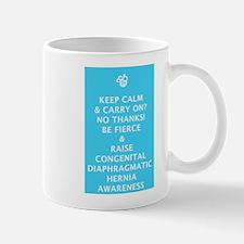 Keep Calm - No - Be Fierce Raise CDH Awareness Mug