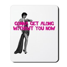 Gonna Get Along.png Mousepad