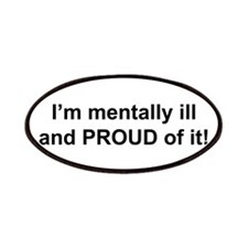 Im mentally ill and proud of it! Patches