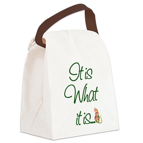 ItisWhatitisGreen.png Canvas Lunch Bag