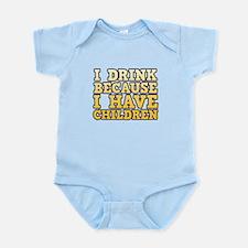 I Drink Because I Have Children Infant Bodysuit