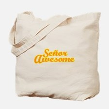 Señor Awesome Tote Bag