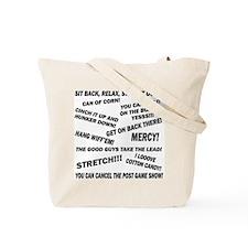 He Gone! Tote Bag