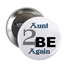 Aunt 2 Be Again Button
