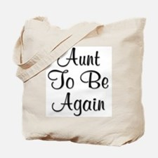 Aunt To Be Again Tote Bag