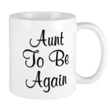 Aunt To Be Again Mug