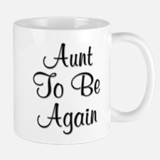 Aunt To Be Again Mug