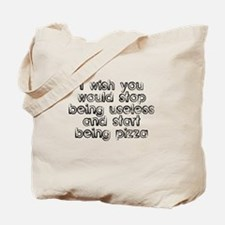 I wish you would stop being useless Tote Bag