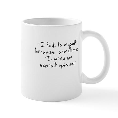 I talk to myself expert opinion Mug