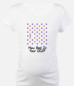 How bad is your OCD? Shirt