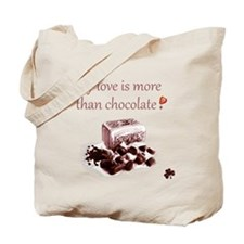 My Love Is More Than Chocolate Tote Bag