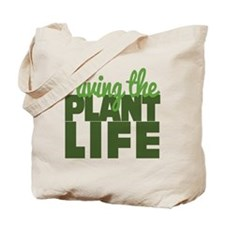 Living The Plant Life Tote Bag