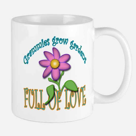 GRAMMIES GROW GARDENS FULL OF LOVE Mug