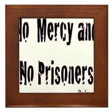 No Mercy and No Prisoners - Psalm 149 Framed Tile