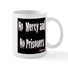 No Mercy and No Prisoners - Psalm 149 on Black Mug