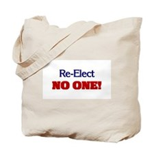 Re-Elect NO ONE! Tote Bag