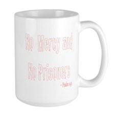 No Mercy and No Prisoners - Psalm 149 white on Lar