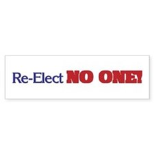 Re-Elect NO ONE! Bumper Bumper Sticker