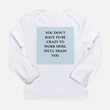 WORK2.png Long Sleeve Infant T-Shirt