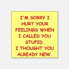 "stupid insult Square Sticker 3"" x 3"""
