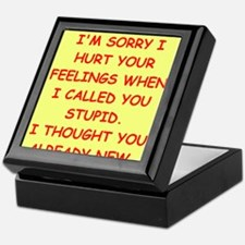 stupid insult Keepsake Box