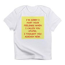 stupid insult Infant T-Shirt