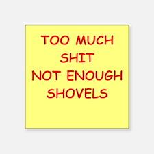 """shovels Square Sticker 3"""" x 3"""""""