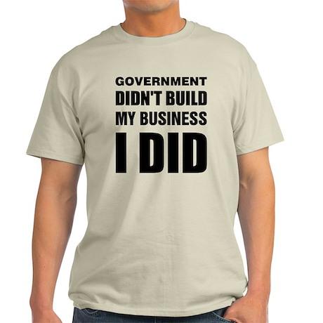 I Built My Business Light T-Shirt