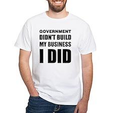 I Built My Business Shirt