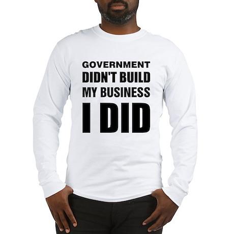 I Built My Business Long Sleeve T-Shirt