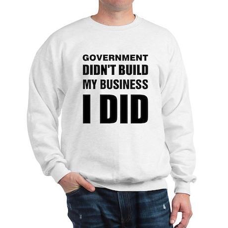 I Built My Business Sweatshirt